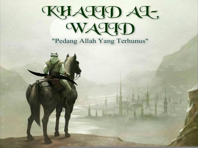 Belajar Dari Kelegowohan Khalid bin Walid